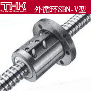 THK滚珠丝杠、SBN-V型球保持器型精密滚珠丝杆、外循环滚珠丝杆螺母